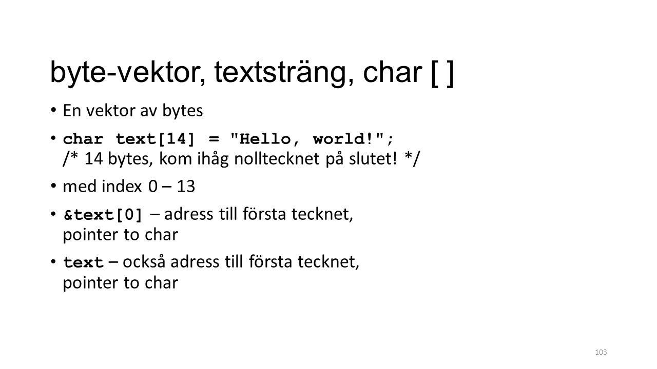 byte-vektor, textsträng, char [ ]